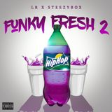 Dj Lr & Dj Steezy Box - Funky Fresh vol 2 (HipHop Edition) Hosted by Bazo