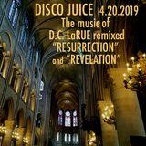 "DISCO JUICE Holy Saturday - D.C. LaRue's ""RESURRECTION"" & ""REVELATION"""