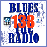 Blues On The Radio - Show 138
