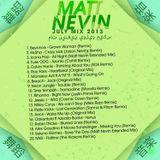 Matt Nevin July Mix 2013