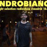sandrobianchi @tuesnight selection radioshow #madrid 16.05.2017