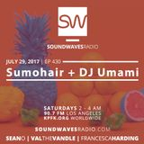 Episode 430 - Sumohair + DJ Umami - July 29, 2017