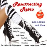 Resurrecting Retro 2015.10.26 (2nd Hour)