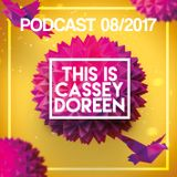 This is Cassey Doreen // Podcast August 2017