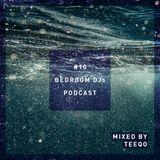 Bedroom DJs Podcast #10 Mixed by teeqo