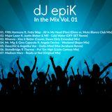 dJ epiK - In the Mix Vol. 01