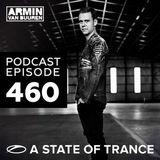 Armin van Buuren – A State Of Trance Podcast 460