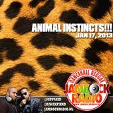 JAMROCK RADIO JAN 17, 2013: ANIMAL INSTINCTS!!!