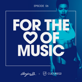 FOR THE LOVE OF MUSIC - EP 6