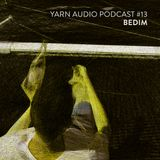 Yarn Audio Podcast #13 – Bedim