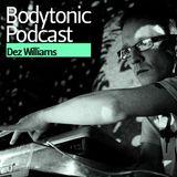 Bodytonic Podcast - Dez Williams