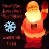 Friday Night Christmas Dance Party December 23, 2016 WAYO 104.3 FM