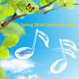 Spring 2K14 Club-Dance MiX