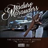 Maduro Marauders - The Ultimate Cigar Lounge Mix Vol 1