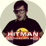 [EXCLUSIVE] Hitman - Birthday Mix 2014