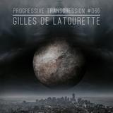 Gilles de LaTourette - Progressive Transgression #066
