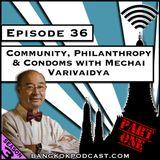 Community, Philanthropy, and Condoms with Mechai Varivaidya - Part One [Season 3, Episode 36]