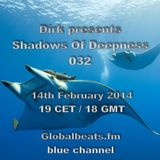 Dirk pres. Shadows Of Deepness 032 (14th February 2014 on Globalbeats.fm)