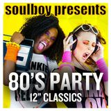 """soulboy's 80's party 12""""inch classics in the mix 160tracks part2"""