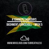 #10MinuteThursdays - Bashment/Dancehall (Week 5)