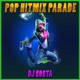 POP HITMIX PARADE  ( By Dj Kosta )