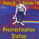Procrastination Station S2 E16