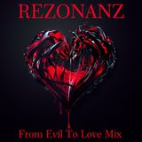 Rezonanz - From Evil To Love Mix