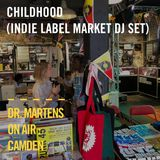 Childhood (Indie Label Market Dj Set) | Dr Martens On Air : Camden