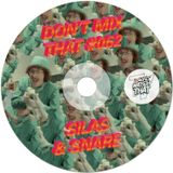 DON'T MIX THAT VOL 62: SILAS & SNARE