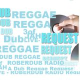 Roberdub Radio - A Request for Dub Reggae
