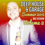 Deep House & Garage Summer 2015 Volume 2 Mix Session