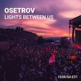 102 Podcast – S4E31 - Lights Between Us by Osetrov