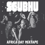 Sgubhu Mix Vol. 6 - Africa Day (South African Hip-Hop, Gqom, Afro House)