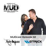 AnyBass GTrick MUDcast Ep #2