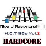 Alex J Ravencroft III - H.O.T 90s Vol.2 (Hardcore)