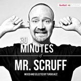 30 Minutes of: Mr. Scruff