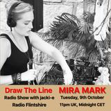 #018 Draw The Line Radio Show 09-10-2018 with guest in 2nd hr Mira Mark