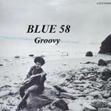 BLUE 58 - Groovy