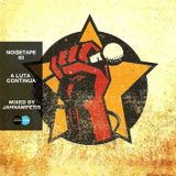 NoiseTape #60 - Jahnabetis - A Luta Continua