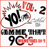 Gimme That 9ineties Sh-t Vol. 2 Quick Mix by dj9oneFIVE