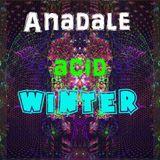 Anadale - Acid winter