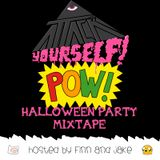 Attack Yourself! x POW! - Halloween Party Mixtape (Hosted by Finn & Jake) [2011]