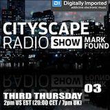 Mark Found Cityscape Radio Show 03 (04-16-2015)