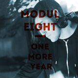 Moduleight - One more year (djset)