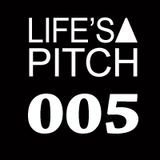 LIFE'S A PITCH 005 on air www.ibizasounds.com