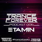 Trance Forever Podcast (Guest Mix Episode 006 Etamin)