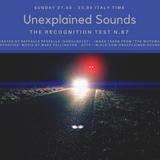 Unexplained Sounds - The Recognition Test # 87