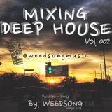 WEEDSONG - Mixing Deep House #002 (Mayo 2018)