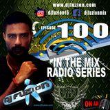 DJ FUZION IN THE MIX RADIO SERIES 100