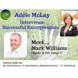 Successful Entrepreneurs' Stories - Adèle McLay Interviews Mark Williams